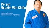 Võ sư Nguyễn Văn Chiếu (Chánh chưởng quản Vovinam) đã ra đi ở tuổi 72.