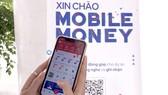 Viettel sẵn sàng triển khai Mobile Money tới 100% khách hàng