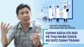 Thu hút chuyên gia, nhà khoa học tại TPHCM: Chính sách ưu đãi về thu nhập chưa đủ sức cạnh tranh