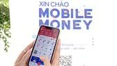 Lợi ích và thách thức của Mobile Money