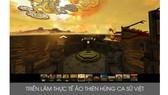 Triển lãm thực tế ảo thiên hùng ca sử Việt