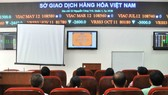 Tháng 7-2018, Sở Giao dịch hàng hóa Việt Nam chính thức hoạt động