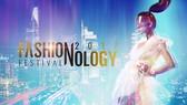 Lễ hội Thời trang và Công nghệ (Fashionology Festival 2017). Nguồn: BTC
