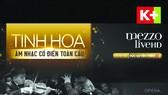 K+ phát sóng độc quyền kênh âm nhạc cổ điển Mezzo Live HD