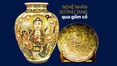 Nghệ nhân xứ Phù Tang qua gốm cổ