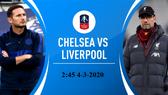 Lịch thi đấu cúp FA, ngày 3-3: Liverpool mạo hiểm đến sân Chelsea (Mới cập nhật)