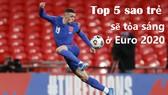 Phil Foden dẫn đầu tốp 5 ngôi sao trẻ sẽ tỏa sáng ở Euro 2020