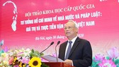 """Hội thảo khoa học """"Tư tưởng Hồ Chí Minh về Nhà nước và pháp luật: Giá trị và thực tiễn vận dụng ở Việt Nam"""""""