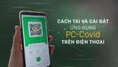 Cách tải và cài đặt ứng dụng PC - Covid trên điện thoại