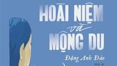 """Con gái GS Đặng Thai Mai ra mắt hồi ký """"Hoài niệm và mộng du"""""""