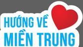 Bóng đá Việt Nam cùng hướng về miền Trung thân yêu