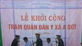 Chương trình Nghĩa tình Trường Sơn Báo SGGP khởi công trạm quân dân y xã A Đớt