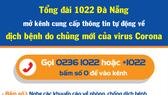Tổng đài 1022 Đà Nẵng thiết lập kênh cung cấp thông tin tự động về cách phòng tránh Virus Corona và số điện thoại đường dây nóng