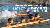"""Thầy giáo """"nắn"""" dòng kênh thủy lợi mở lớp dạy bơi miễn phí"""