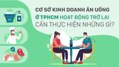Cơ sở kinh doanh ăn uống ở TPHCM hoạt động trở lại cần thực hiện những gì?