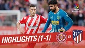 Girona - Atletico Madrid 1-1: Griezmann ghi bàn sau 9 phút, HLV Simeone bị cầm chân
