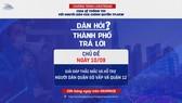 """Livestream """"Dân hỏi – Thành phố trả lời"""": Đối thoại trực tiếp về việc hỗ trợ người dân quận Gò Vấp và quận 12"""