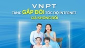 Từ ngày 1-6, VNPT tăng gấp đôi tốc độ Internet cố định