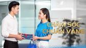 """Chương trình """"Chăm sóc chuẩn vàng"""" mang đến nhiều giá trị lớn cho khách hàng"""