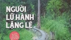 """""""Người lữ hành lặng lẽ"""": Cuộc đời đầy thăng trầm của """"người lữ hành"""" Lê Quang Đạo"""