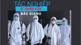 """Tác nghiệp ở """"chảo lửa"""" Bắc Giang"""
