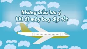 Những điều lưu ý khi đi máy bay dịp tết