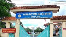 Tạm dừng làm khu cách ly để Trường THPT Dân tộc Nội trú tỉnh Cà Mau chuẩn bị năm học mới