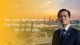Chủ tịch HBC Lê Viết Hải: Cớ sao chúng ta không trở thành người xây nhà cho cả thế giới, chỉ 1% thị phần cũng đã có 120 tỷ USD
