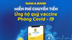 Nam A Bank miễn phí chuyển khoản đóng góp Quỹ Vaccine phòng Covid-19