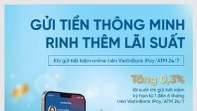 VietinBank tiếp tục ưu đãi cộng thêm 0,3% lãi suất cho khách hàng gửi tiết kiệm online