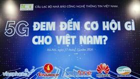 5G đem đến cơ hội gì cho Việt Nam?