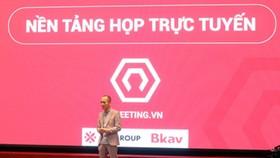 eMeeting, nền tảng họp trực tuyến Make in Vietnam