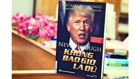 """""""Không bao giờ là đủ"""", cuốn sách về tổng thống nhiều scandal nhất thế giới"""