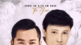 """The Artists số đầu tiên là liveshow """"The Best Of Tuấn Ngọc – Đức Tuấn"""" sẽ diễn ra vào lúc 20 giờ ngày 5-9 tại Đà Nẵng"""