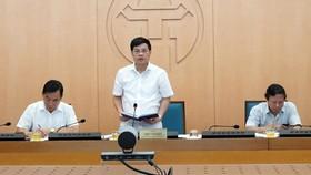 Hà Nội phê bình lãnh đạo 6 quận, huyện không họp phòng, chống dịch Covid-19