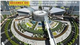 Becamex IDC phát triển mô hình Trung tâm thương mại Thế giới tại TP Mới Bình Dương