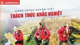 """""""Hành trình xuyên Việt - Thách thức khắc nghiệt"""" cùng Biệt đội Ariston"""