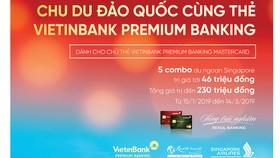 Chu du đảo quốc cùng thẻ VietinBank Premium Banking