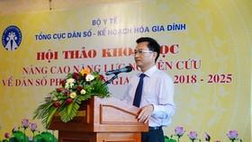TS.Lê Cảnh Nhạc – Phó ổng cục trưởng tổng cục Dân số-KHHGĐ phát biểu tại Hội thảo