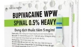 Nhiều địa phương cảnh báo thuốc Bupivacaine WPW Spinal 0,5% Heavy
