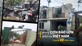 Những cơn bão lớn đổ bộ Việt Nam trong 20 năm qua