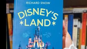 Hành trình điên rồ của đế chế Disney's Land