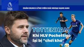 TOTTENHAM - Khi HLV Pochettino bị 'chơi khó'