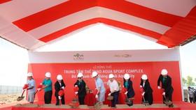 Khởi công trung tâm thể thao đa năng Aqua Sport Complex