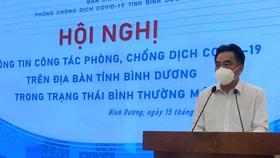 Ông Nguyễn Lộc Hà, Phó Chủ tịch UBND tỉnh Bình Dương thông tin về kế hoạch trở lại trạng thái bình thường mới của tỉnh Bình Dương