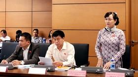 ĐBQH Nguyễn Thị Quyết Tâm phát biểu tại phiên thảo luận tổ