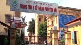 Cảnh cáo Giám đốc Trung tâm Y tế Thành phố Yên Bái do vi phạm trong phòng, chống dịch bệnh Covid-19