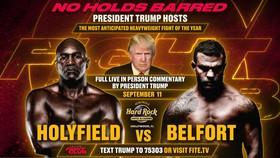 Holyfield sẽ đấu Belfort vào cuối tuần này, có sự chứng kiến của Donald Trump
