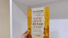 Hành trình đi tìm con đường giải phóng dân tộc của những trí thức Việt Nam trên đất Pháp