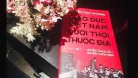 Khám phá nền giáo dục của Việt Nam dưới thời thuộc địa
